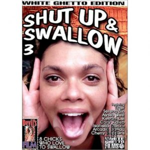 Shut up and Swallow